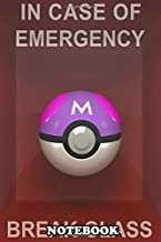 Notebook: In Case Of Emergency Master Ball , Journal for Writing, College Ruled Size 6