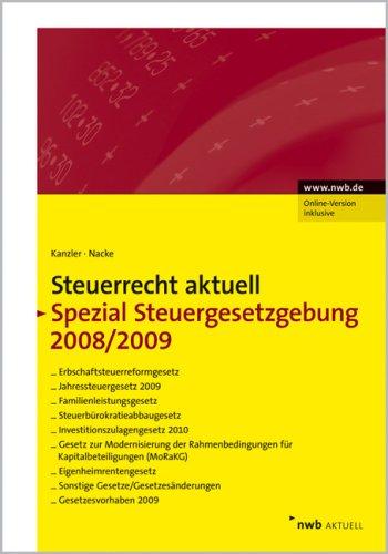 NWB Steuerrecht aktuell: Steuerrecht aktuell Spezial Steuergesetzgebung 2008/2009