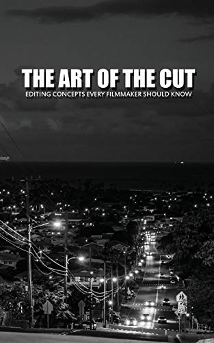 Compare Textbook Prices for The Art Of The Cut: Editing Concepts Every Filmmaker Should Know  ISBN 9781514272077 by Keast, Greg