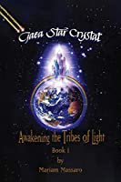 Gaea Star Crystal: Awakening the Tribes of Light