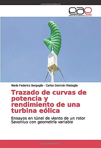 Trazado de curvas de potencia y rendimiento de una turbina eólica: Ensayos en túnel de viento de un rotor Savonius con geometría variable