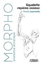 Morpho - Squelette, repères osseux de Michel Lauricella