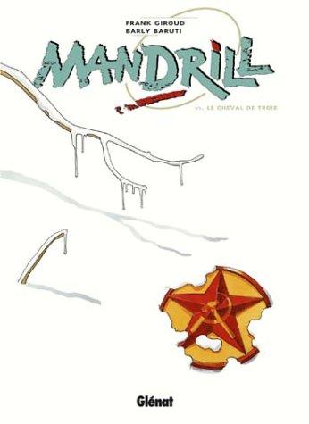 Mandrill, tome 6 : Le Cheval de Troie