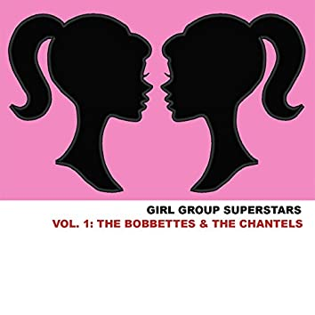 Girl Group Superstars, Vol. 1: The Bobbettes & The Chantels