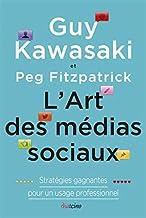 Livres L'Art des médias sociaux: Statrégies gagnantes pour un usage professionnel. PDF