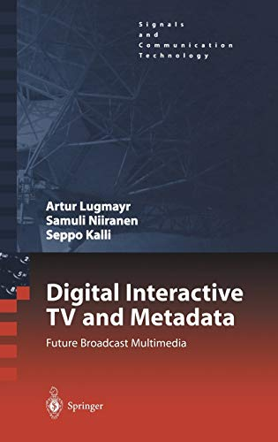 Digital Interactive TV and Metadata: Future Broadcast Multimedia (Signals and Communication Technology)