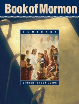 Book of Mormon: Seminary Student Study Guide -  Intellectual Reserve, Inc