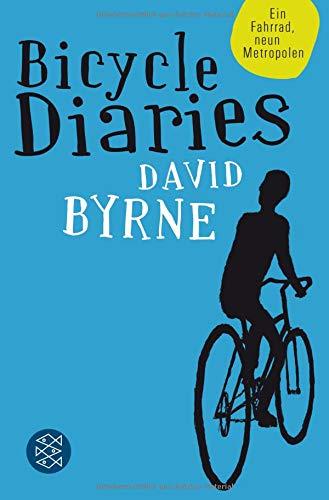 Bicycle Diaries: Ein Fahrrad, neun Metropolen
