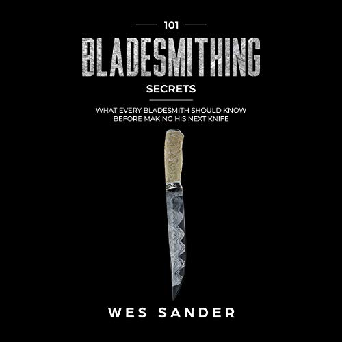 101 Bladesmithing Secrets Audiobook By Wes Sander cover art
