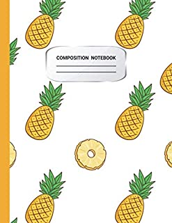 pineapple Composition Notebook: Sweet Pineapple Pattern on White Background with college Ruled good for boys girl kids and teens