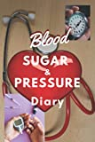Blood Sugar & Blood Pressure Diary: 2 in 1 Diabetes and Blood Pressure Log Book, Daily and Weekly to Monitor Blood Sugar and Blood Pressure levels. Ideal for managing Diabetes and H