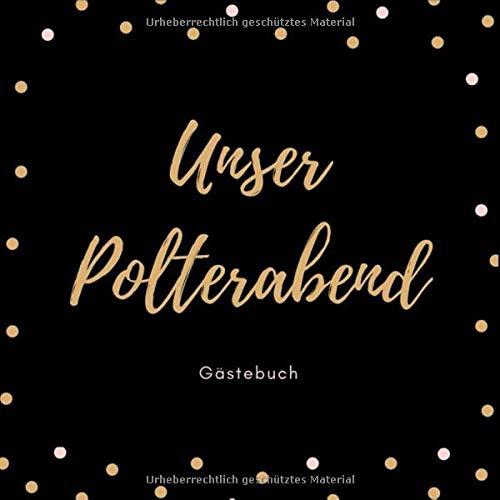 Unser Polterabend Gästebuch: Gästebuch Für Den Polterabend I Kranzbinden I Erinnerung I...