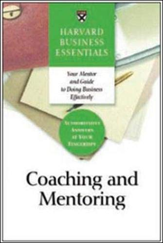 Compare Textbook Prices for Coaching and Mentoring: How to Develop Top Talent and Achieve Stronger Performance Harvard Business Essentials Illustrated Edition ISBN 9781591394358 by Harvard Business School Press