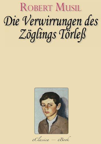 Robert Musil: Die Verwirrungen des Zöglings Törleß (Kommentiert) (German Edition)