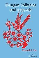 Dungan Folktales and Legends (International Folkloristics)