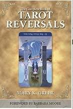 The Complete Book of Tarot Reversals (Special Topics in Tarot Series)