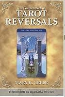The Complete Book of Tarot Reversals (Special Topics in Tarot)