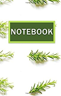 Notebook: Lined Journal Rosemary 110 Pages - Herb (6 x 9 inches) Ideal For The Kitchen or Passion For Writing And You