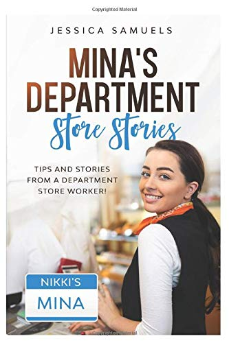 Mina's Department Store Stories: Tips and Stories From a Department Store Worker