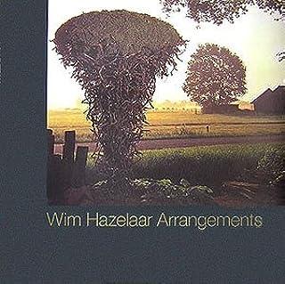 Wim Hazelaar Arrangements―ウィム・ハゼラー作品集