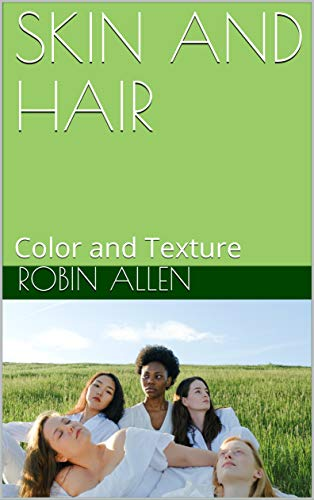 SKIN AND HAIR: Color and Texture (English Edition)