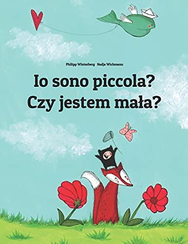 Io sono piccola? Czy jestem mała?: Libro illustrato per bambini: italiano-polacco (Edizione bilingue)