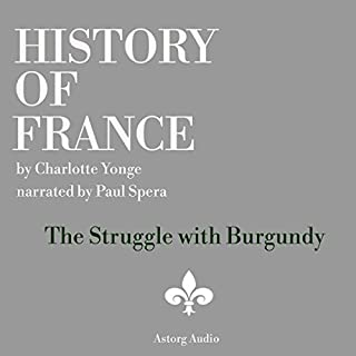 History of France: The Struggle with Burgundy cover art