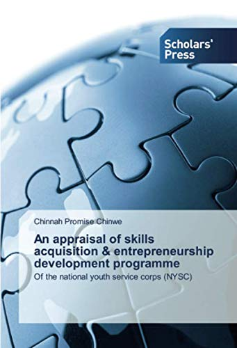 An appraisal of skills acquisition & entrepreneurship development programme: Of the national youth service corps (NYSC)