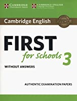 Cambridge English First for Schools 3 Student's Book without Answers (FCE Practice Tests)
