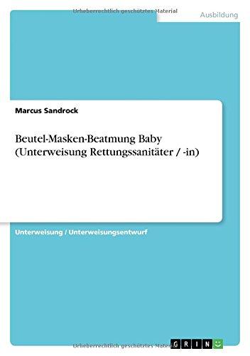 Beutel-Masken-Beatmung Baby (Unterweisung Rettungssanitäter / -in)