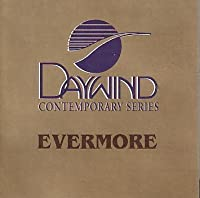 Evermore [Accompaniment/Performance Track] by Made Popular By: Geron Davis & Kindred Souls (2002-05-03)