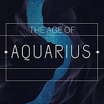 The Age of Aquarius - New Age Relaxation Compilation