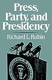 Press Party & Presidency
