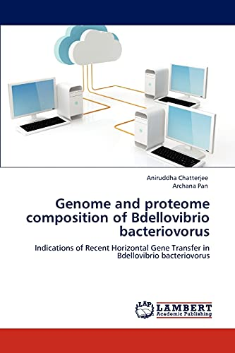 Genome and proteome composition of Bdellovibrio bacteriovorus: Indications of Recent Horizontal Gene Transfer in Bdellovibrio bacteriovorus