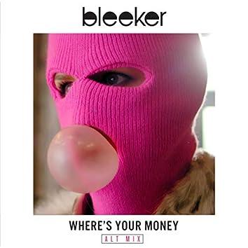 Where's Your Money (Alt Mix)