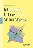 Introduction to Linear and Matrix Algebra