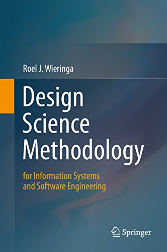 Design Science Methodology for Information Systems and Software Engineering (English Edition)