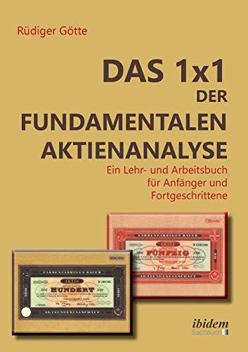 Das 1x1 der fundamentalen Aktienanalyse: Ein Lehr- und Arbeitsbuch für Anfänger und Fortgeschrittene