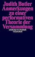 Anmerkungen zu einer performativen Theorie der Versammlung