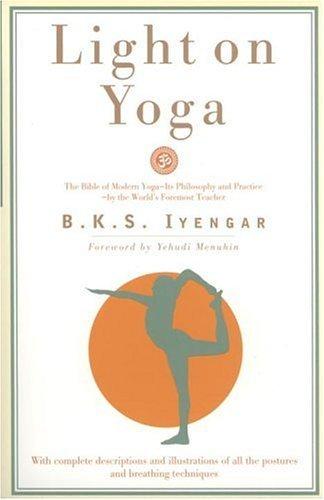 Light on Yoga: The Bible of Modern Yoga... [Paperback]