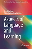 Aspects of Language and Learning (The M.A.K. Halliday Library Functional Linguistics Series)