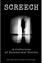 Screech: A Collection of Paranormal Stories Paperback