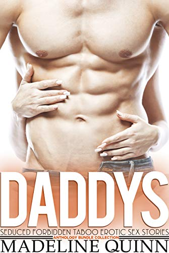 Daddy's Seduced Forbidden Taboo Erotic Sex Stories Anthology Bundle Collection