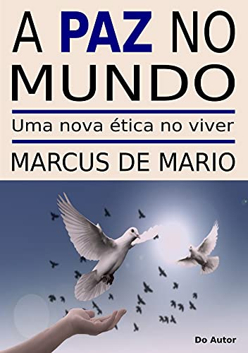 A Paz no Mundo: Um nova ética no viver (Portuguese Edition)