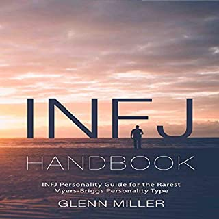 INFJ Handbook: INFJ Personality Guide for the Rarest Myers-Briggs Personality Type                   By:                                                                                                                                 Glenn Miller                               Narrated by:                                                                                                                                 Derek                      Length: 1 hr and 30 mins     39 ratings     Overall 4.7