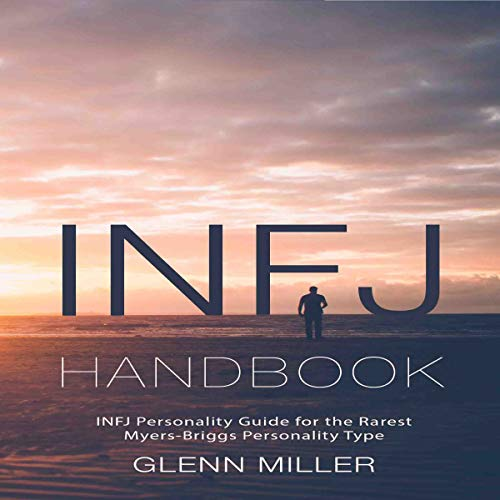 INFJ Handbook: INFJ Personality Guide for the Rarest Myers-Briggs Personality Type audiobook cover art