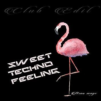Sweet Techno Feeling (Club Edit)