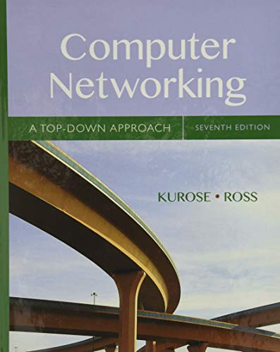 Compare Textbook Prices for Computer Networking: A Top-Down Approach 7 Edition ISBN 9780133594140 by Kurose, James,Ross, Keith