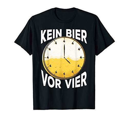 Lustig Kein Bier vor 4 Uhr - Bier Spruch Lustig T-Shirt