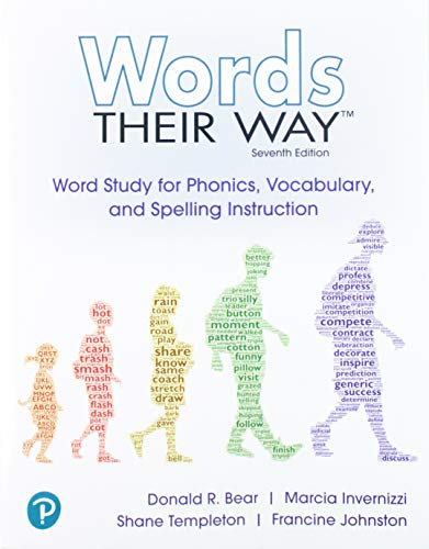 Compare Textbook Prices for Words Their Way: Word Study for Phonics, Vocabulary and Spelling Instruction 7 Edition ISBN 9780135204917 by Bear, Donald,Invernizzi, Marcia,Templeton, Shane,Johnston, Francine